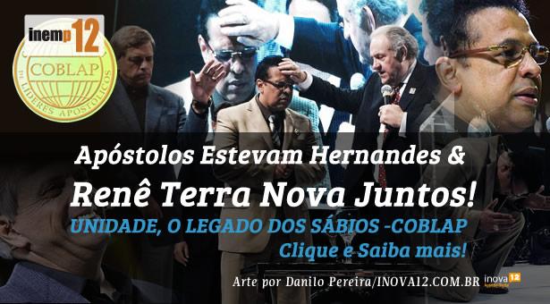 Ap�stolos Estevam Hernandes e Ren� Terra Nova Juntos - COBLAP