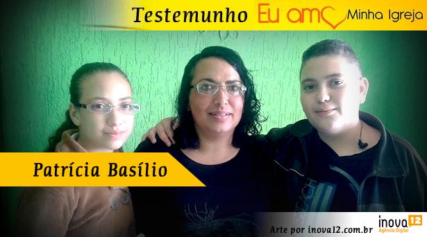 Patr�cia Bas�lio - Testemunho Eu Amo Minha Igreja 2014