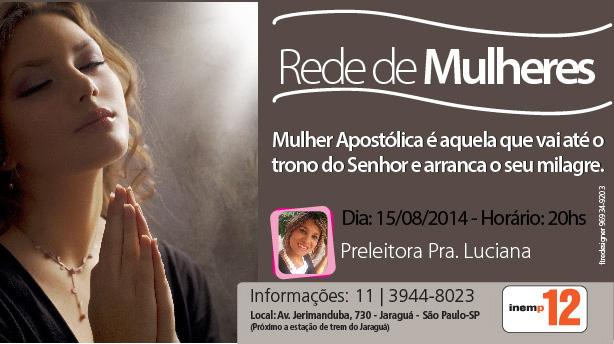 Mulher Apost�lica - Rede de Mulheres 15/08/14
