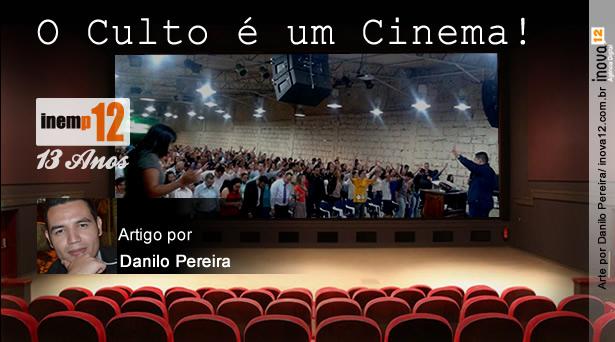 O Culto � um Cinema!